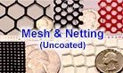 Mesh & Netting Fabric & Materials (Uncoated)