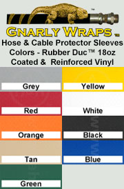 Gnarly Wraps™ Hose & Cable Protector Sleeves - made from Rubber Duc™ Vinyl - 9 colors is available in these colors