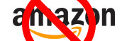 We Boycott Amazon - We don't buy products from Amazon, or sell any of our products or manufactured goods on Amazon, or do business with any Amazon companies.