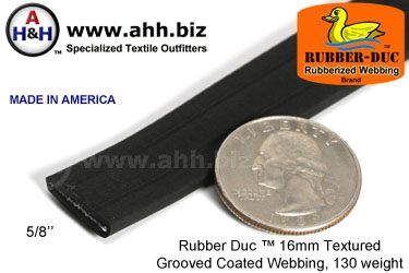 "5/8"" Rubber Duc™ brand Rubber Coated Webbing Textured Grooved 16mm, 130 weight"