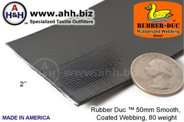 "2"" Rubber Duc™ brand Rubber Coated Webbing Smooth 50mm, 80 weight"