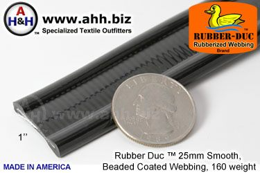 "1"" Rubber Duc™ brand Rubber Coated Webbing Smooth Beaded 25mm, 160 weight"