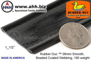 "1_1/2"" Rubber Duc™ brand Rubber Coated Webbing Smooth Beaded 38mm, 160 weight"